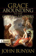 Grace Abounding To The Chief Of Sinners Paperback - John Bunyan - Re-vived.com