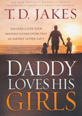 Daddy Loves His Girls Paperback Book - T D Jakes - Re-vived.com