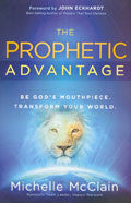 The Prophetic Advantage Paperback Book - Michelle McClain - Re-vived.com