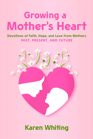 Growing a Mother's Heart