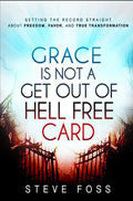 Grace Is Not A Get Out Of Hell Free Card Paperback Book - Steve Foss - Re-vived.com