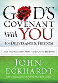 God's Covenant With You For Deliverance And Freedom Paperback Book - John Eckhardt - Re-vived.com