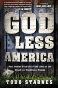 God Less America Paperback Book - Todd Starnes - Re-vived.com