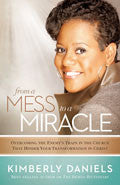 From A Mess To A Miracle Paperback Book - Kimberly Daniels - Re-vived.com