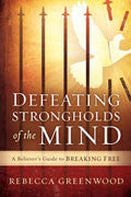 Defeating Strongholds Of The Mind Paperback - Rebecca Greenwood - Re-vived.com