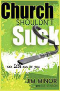 Church Shouldn't Suck The Life Out Of You Paperback Book - Jim Minor - Re-vived.com