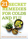 21 Secret Remedies For Colds And Flu Paperback - Various Authors - Re-vived.com