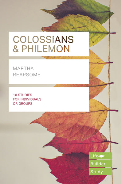 LifeBuilder: Colossians and Philemon