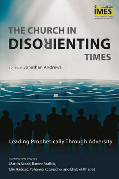 The Church in Disorienting Times