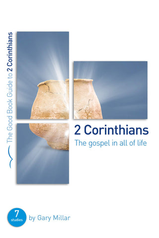 2 Corinthians: The Gospel in all of Life
