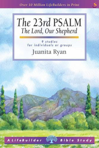 23rd Psalm, The: The Lord, Our Shepherd