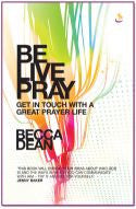 Be Live Pray Paperback Book - Becca Dean - Re-vived.com