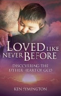 Loved Like Never Before Paperback Book - Kenneth Symington - Re-vived.com - 1