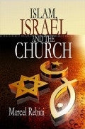 Islam, Israel and the Church Paperback Book - Marcel Rebiai - Re-vived.com - 1