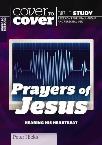 Cover to Cover Bible Study: The Prayers of Jesus