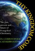 Thy Kingdom Come Paperback Book - Christopher Catherwood - Re-vived.com - 1
