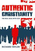 Authentic Christianity Paperback Book - Richard Taylor - Re-vived.com - 1