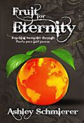 Fruit For Eternity Paperback Book - Ashley Schmierer - Re-vived.com - 1