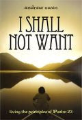 I Shall Not Want Paperback Book - Andrew Owen - Re-vived.com - 1