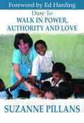 Dare To Walk In Power, Authority And Love Paperback Book - Suzanne Pillans - Re-vived.com - 1
