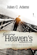 Gaining Heaven's Perspective Paperback Book - Julian Adams - Re-vived.com