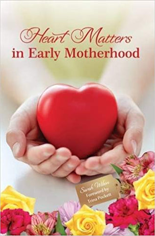 Heart Of Matters In Early Motherhood