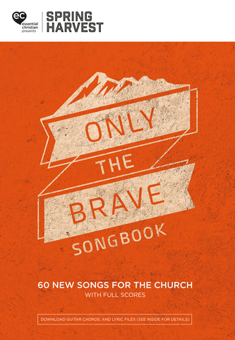 Spring Harvest 2018 Only The Brave Songbook