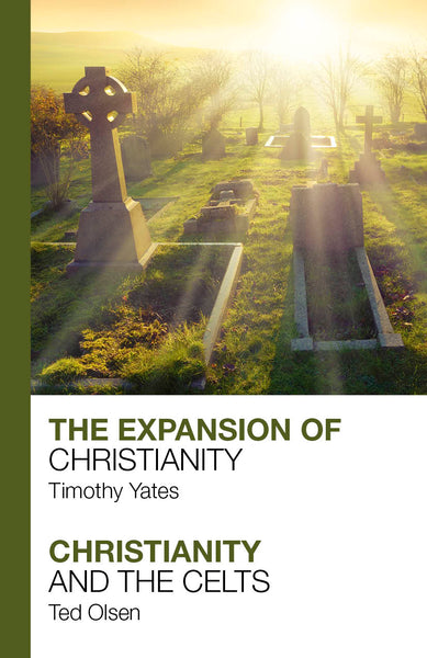 The Expansion of Christianity - Christianity and the Celts