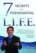 7 Secrets To A Phenomenal L.I.F.E. Paperback Book - Howard Partridge - Re-vived.com