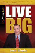 Live Big Paperback Book - Josh Hinds - Re-vived.com