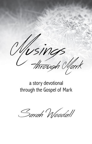 Musings Through Mark - Sarah Woodall - Re-vived.com