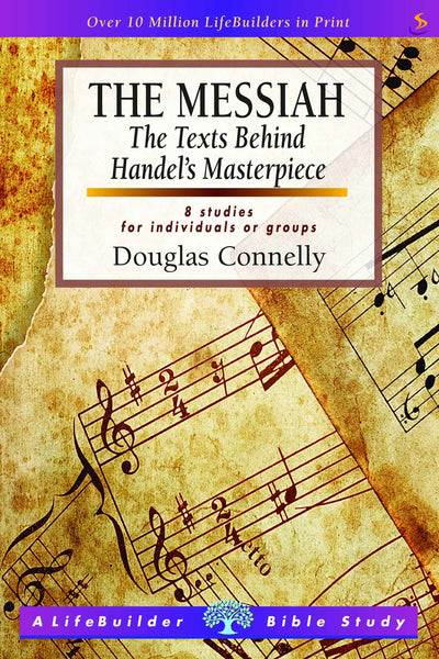 Lifebuilder Bible Study: Messiah, The: The Texts Behind Handel's Masterpiece