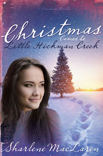 Christmas Comes To Little Hickman Creek Paperback Book - Sharlene MacLaren - Re-vived.com