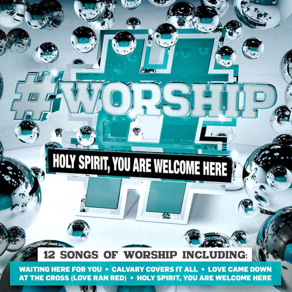 #Worship - Holy Spirit, You Are Welcome Here - Various Artists - Re-vived.com