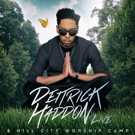 Deitrick Haddon Live & Hill City Worship Camp