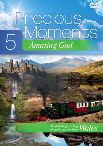 Precious Moments 5: Amazing God: Scenic footage from Wales