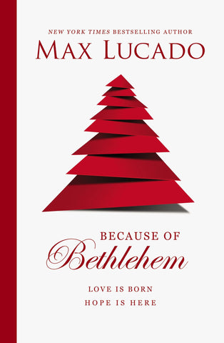 Because of Bethlehem - Max Lucado - Re-vived.com