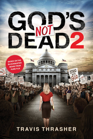 God's Not Dead 2 Book - Travis Thrasher - Re-vived.com