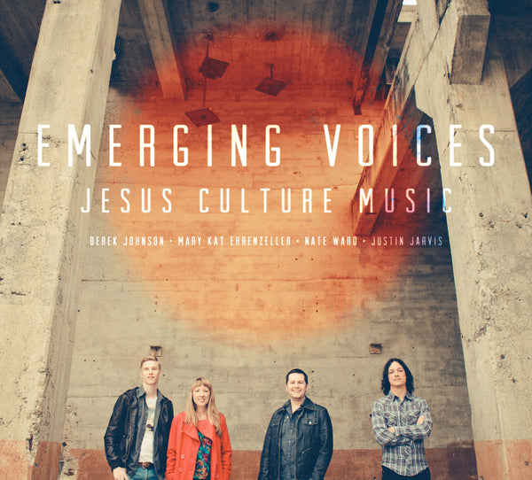 Emerging Voices: Jesus Culture - Jesus Culture - Re-vived.com