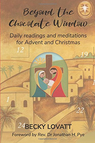 Beyond the Chocolate Window: Daily readings and meditations for Advent and Christmas