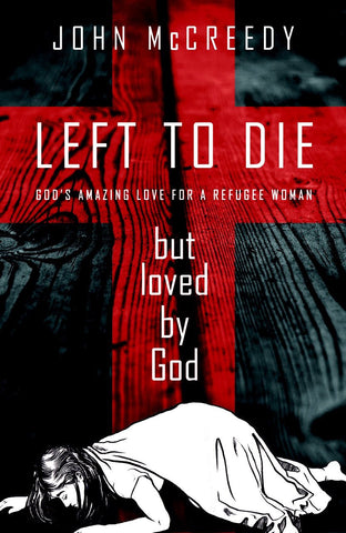 Left To Die But Loved By God - John Mccreedy - Re-vived.com