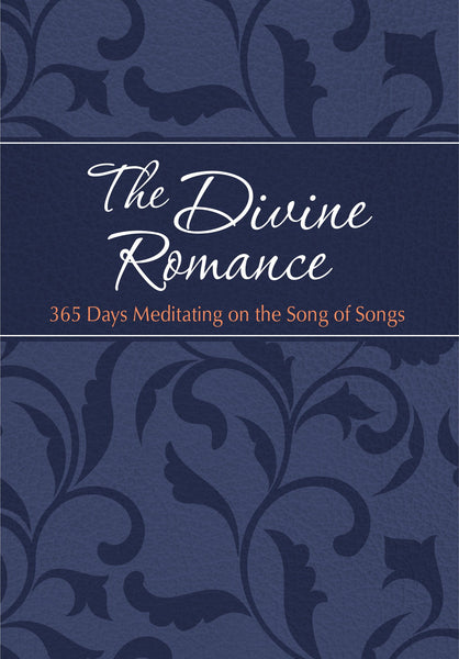 The Divine Romance: 365 Days Meditating on the Song of Songs