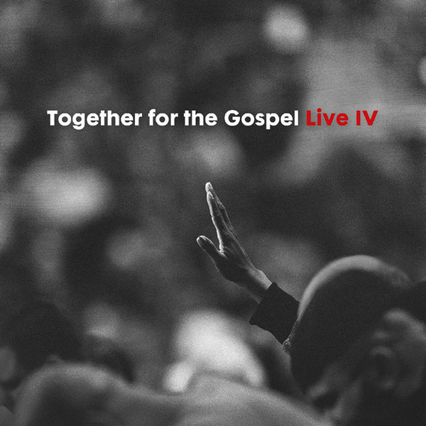Together For The Gospel Live IV CD