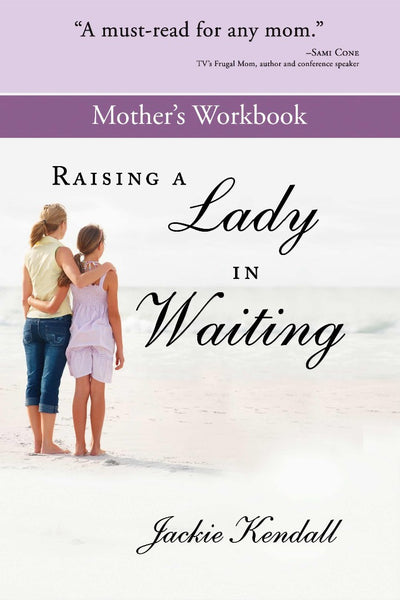 Raising A Lady In Waiting Mother's Workbook Paperback