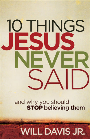 10 Things Jesus Never Said Paperback Book - Will Davis Jr - Re-vived.com