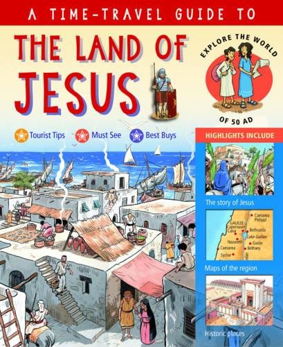 A Time-Travel Guide to the Land of Jesus: Explore the World of the New Testament