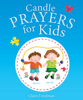 Candle Prayers for Kids - Claire Freedman, Jo Parry - Re-vived.com