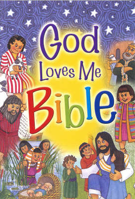 God Loves me Bible - Susan Elizabeth Beck, Gloria Oostema - Re-vived.com