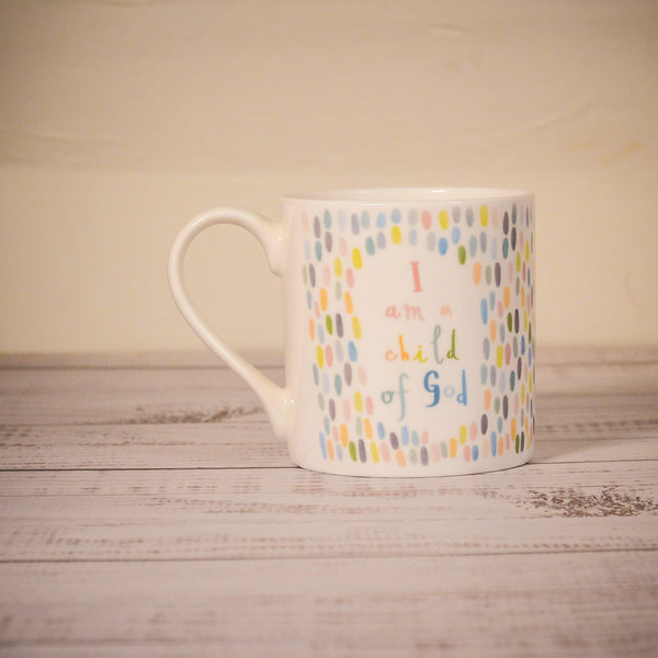 I Am A Child Of God Fine Bone China Mug