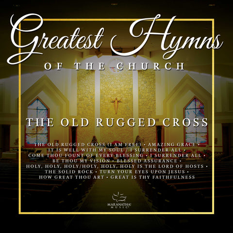 Greatest Hymns Of The Church :The Old Rugged Cross Vol. 1 CD